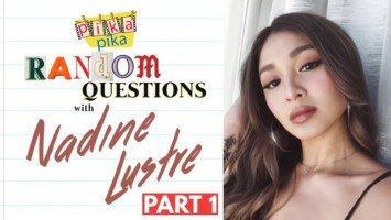 Nadine Lustre answers random questions from Pikapika!