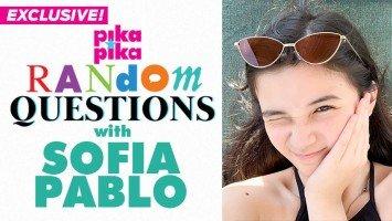 EXCLUSIVE: Sofia Pablo answers Random Questions from Pikapika!