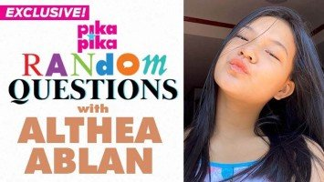 EXCLUSIVE: Althea Ablan answers Random Questions from Pikapika!