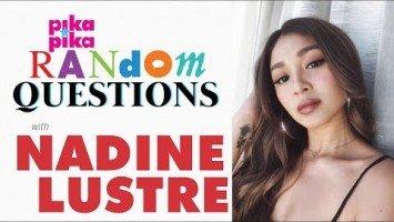 Nadine Lustre answers random questions from Pikapika!