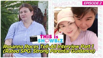 This is Showbiz (Episode 2): Exclusive: Rosanna Roces Tell-All Interview Part 1 (Rated SPG: Strong Parental Guidance)