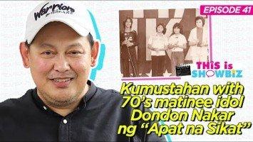 """This is Showbiz #41: Kumustahan with 70's matinee idol Dondon Nakar ng """"Apat na Sikat"""""""