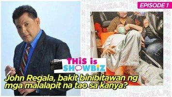 This is Showbiz (Episode 1): John Regala, bakit binibitiwan ng mga malalapit na tao sa kanya?